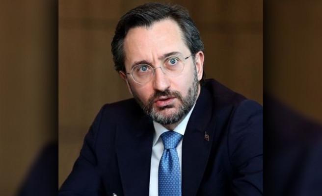 İletişim Başkanı: Türkiye, meşru hakkını kullanıyor!